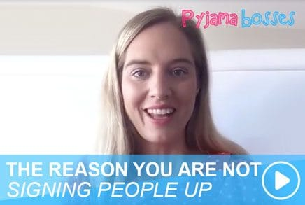 THE REASON YOU ARE NOT SIGNING PEOPLE UP