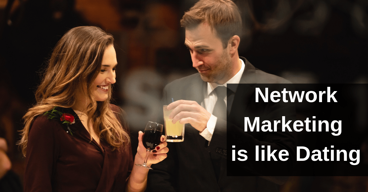 Why Network Marketing Is Like Dating